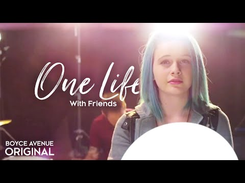 Baixar Boyce Avenue & Friends - One Life (Collab Version) on iTunes & Spotify