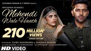 Mehendi Wale Haath – Guru Randhawa Video HD