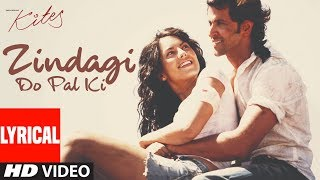 """Lyrical Video: """"Zindagi Do Pal Ki""""   Kites   Hrithik Roshan, Bárbara Mori"""