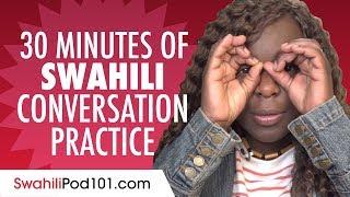 30 Minutes of Swahili Conversation Practice - Improve Speaking Skills