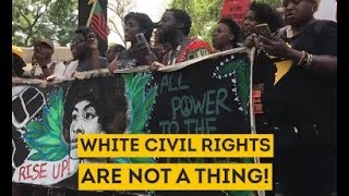 White Civil Rights Are Not A Thing