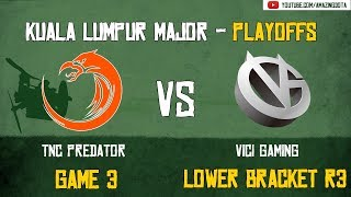 [VODs] TNC vs Vici Gaming | GAME 3 | Kuala Lumpur Major | Playoffs - Lower Bracket R3 | Amazing Dota
