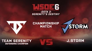 Team Serenity vs J.Storm Game 2 - WSOE 6: Dota 2 - Serenity's Destiny - Championship Match