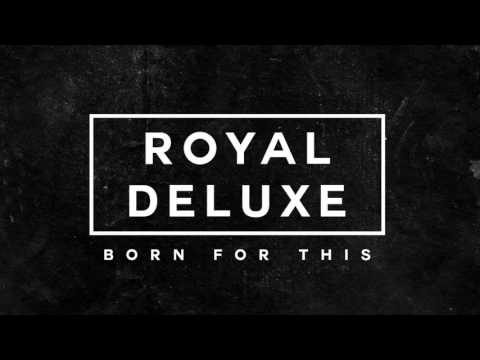 Royal Deluxe - Born For This (Position Music) [Used in WWE Smackdown]