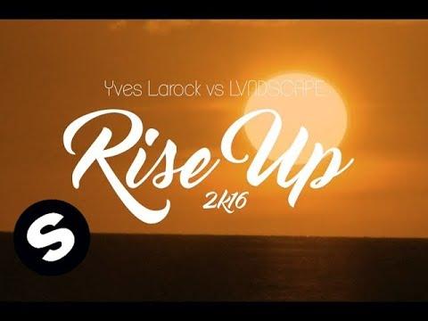 Yves Larock & LVNDSCAPE feat. Jaba - Rise Up 2k16 (Official Lyric Video)