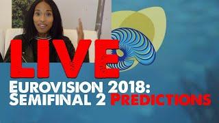 LIVE: Semifinal 2 Predictions [Eurovision 2018]