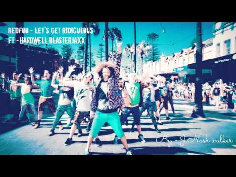 Baixar Redfoo - Let's Get Ridiculous (Official mix) ft.Hardwell,Blasterjaxx  By Nash