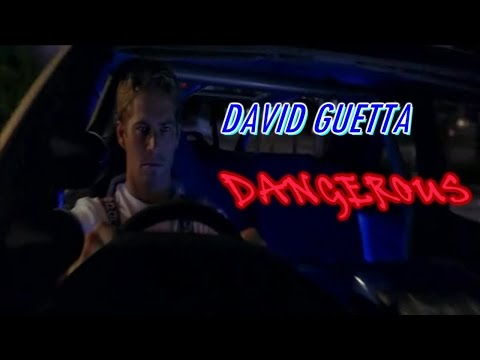 Dangerous - David Guetta || Fast & Furious