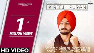 Ik Reejh Purani – Kay Vee Singh