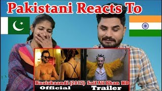 Pakistani Reacts To   Kaalakaandi   Official Trailer   Saif Ali Khan   Akshat Verma   January 12
