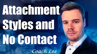 Attachment Styles, Breakups, and the No Contact Rule