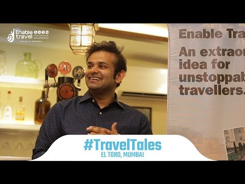 Travel Tales - El Toro, Mumbai for Disabled People by Enable Travel