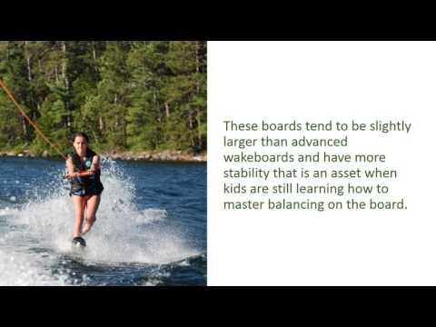 Choosing the Best Kids Wakeboard