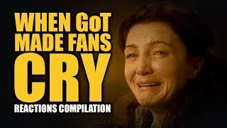 WHEN GoT MADE FANS CRY Reactions Compilation
