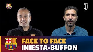 FACE TO FACE | Andrés Iniesta vs Gigi Buffon