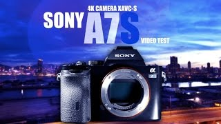 Sony A7S Video Test