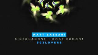 Matt Sassari- Doge Egmont (Original Mix)