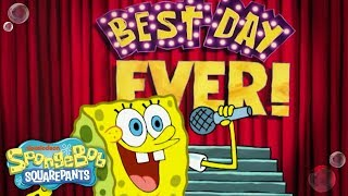 Best Day Ever Song! + BONUS Heartwarming Moments  | SpongeBob