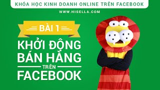 Bài 1 - Khởi động bán hàng trên Facebook (hiSella)