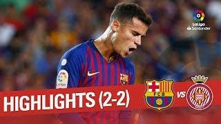 Resumen de FC Barcelona vs Girona FC (2-2)