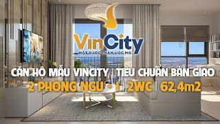 Căn hộ mẫu VinCity   Căn hộ 2PN + 1   2 WC   62,4 m2   Bàn giao tiêu chuẩn