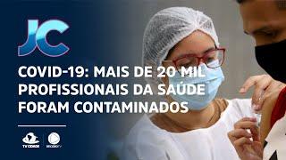 Covid-19: mais de 20 mil profissionais da saúde foram contaminados e 51 morreram no Ceará