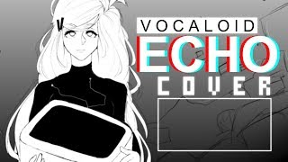 Vocaloid - ECHO (Vocal Cover | Remix)【Melt】