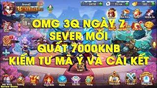 OMG 3Q - Ngày 7 Sever Mới Cho Newbie, Lên Lever 50 Quất 7000KNB Xúc Mảnh Tư Mã Ý Và Cái Kết