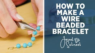 How to Make a Wire Beaded Bracelet   Jewelry 101