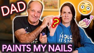 My Dad Paints My Nails (he doesn't know what YouTube is)