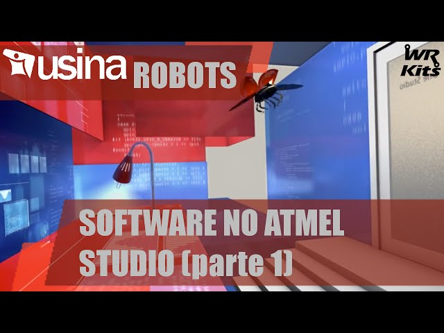 SOFTWARE NO ATMEL STUDIO (p1) | Usina Robots #018