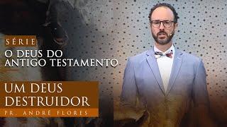 22/01/21 - UM DEUS DESTRUIDOR | Pr. André Flores