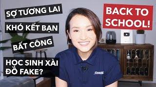 SỢ TƯƠNG LAI, ĐI HỌC KHÓ KẾT BẠN, BẤT CÔNG & HỌC SINH XÀI HÀNG FAKE   Back to school Q&A   Giang Ơi