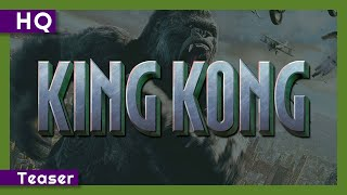 King Kong (2005) Teaser HD