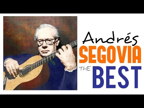 The Best of Andrés Segovia /// Guitar Masterpieces for Classical Music Lovers (Full Album) [HQ]
