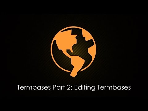 Termbases Part 2: Editing Termbases