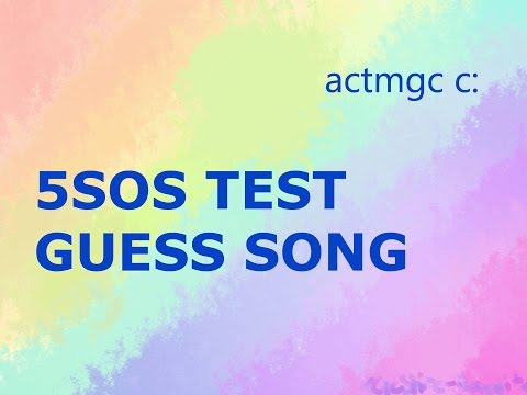 5SOS TEST : GUESS THE SONG