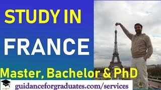 Study in France -Complete Guide, Masters, Bachelors and PhD, without IELTS, Low Tuition Fee