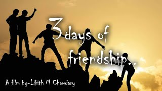3 days of friendship    illegal batch presents   a film by Likith M chowdary