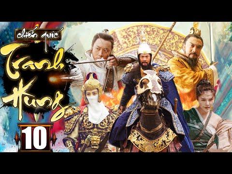 Chiến Quốc Tranh Hùng - Tập 10 | Phim Kiếm Hiệp Cổ Trang Trung Quốc Hay Nhất - Thuyết Minh