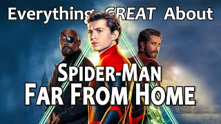Everything GREAT About Spider-Man: Far From Home!