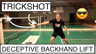 BADMINTON TRICKSHOT #32 - DECEPTIVE BACKHAND (STRAIGHT LIFT)