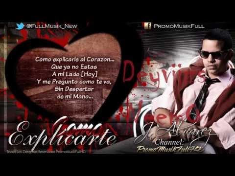 Como Explicarte [Con Letra]   J Alvarez (Original) 2012 Letra /(Oficial) /  Lyrics