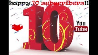 HAPPY 10 (now 11) SUBSCRIBERS thank all of you for this