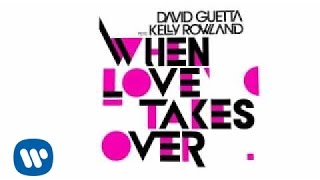 David Guetta feat. Kelly Rowland - When Love Takes Over thumbnail