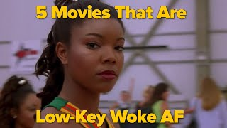 5 Movies That Are Low-Key Woke AF