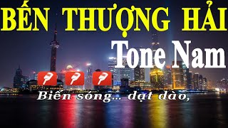 Bến Thượng Hải - Karaoke Tone Nam   Yêu ca hát - Love Singing  