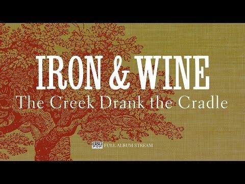 Iron & Wine - The Creek Drank the Cradle [FULL ALBUM STREAM]