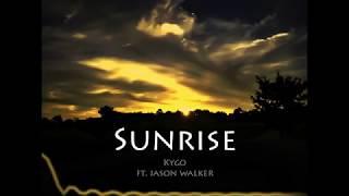 Sunrise - Kygo Ft. Jason Walker