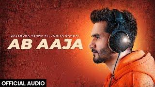 Ab Aaja – Gajendra Verma Ft Jonita Gandhi Video HD
